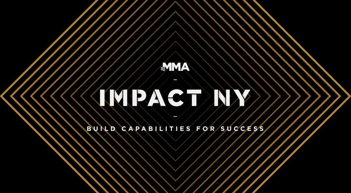 MMA Impact NY - Build Capabilities for Success