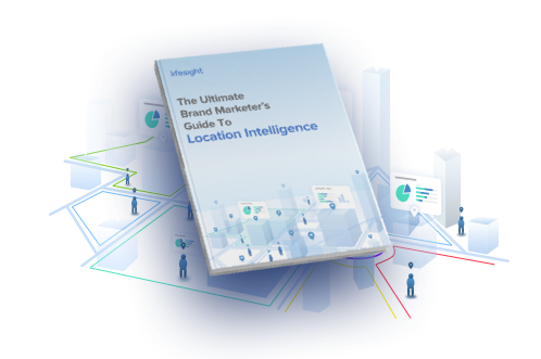 the Ultimate Brand Marketer's Guide to Location Intelligence