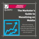 Quaero's Marketer's Guide to Monetizing Mobile