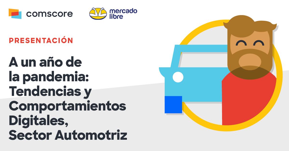 Mercado Libre y Comscore han creado una presentaciónpara hablar sobre elSector Automotriz.