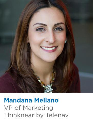 Mandana Mellano, VP of Marketing, Thinknear by Telenav