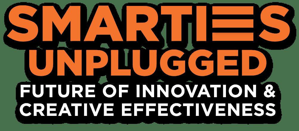 Smarties Unplugged - Future of Innovation & Creative Effectiveness